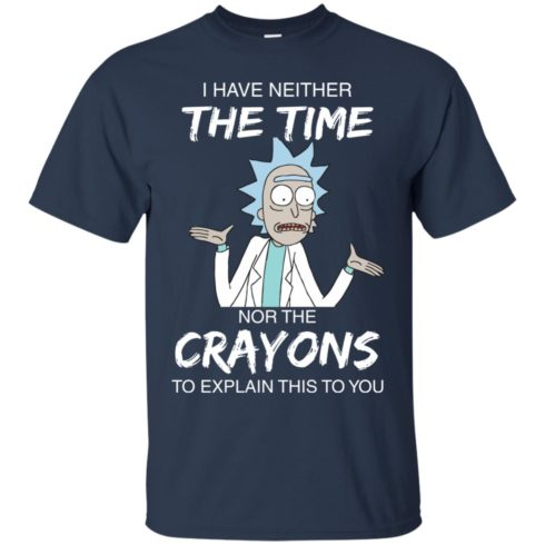 image 1106 490x490px Rick and Morty: I have Neither Nor The Crayons To Explanin This To You T Shirts