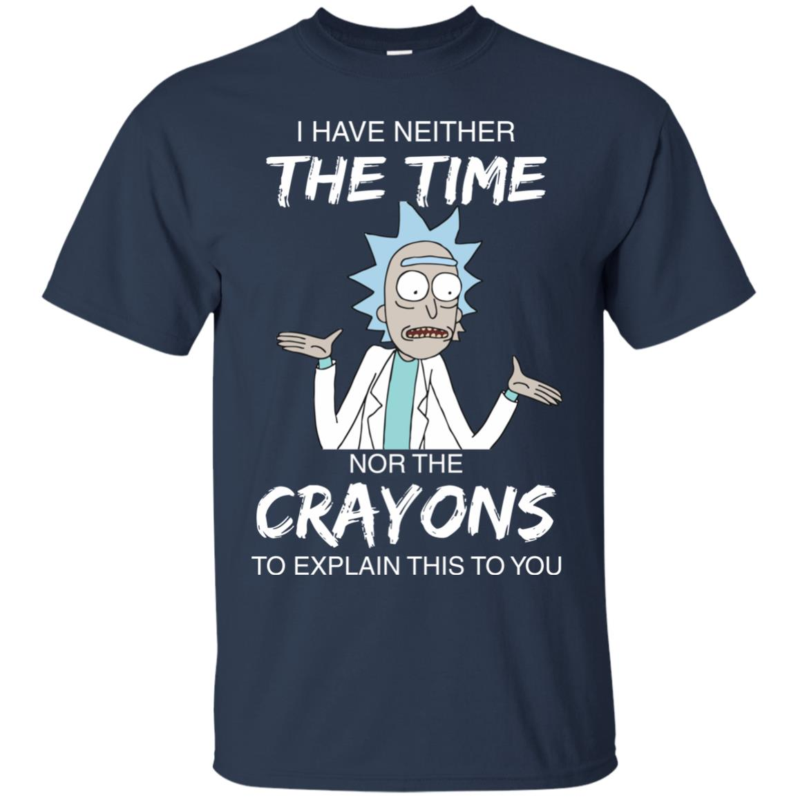 image 1106px Rick and Morty: I have Neither Nor The Crayons To Explanin This To You T Shirts
