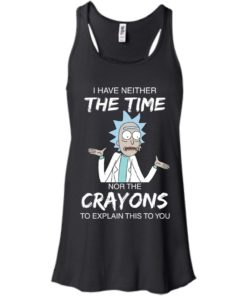 image 1107 247x296px Rick and Morty: I have Neither Nor The Crayons To Explanin This To You T Shirts