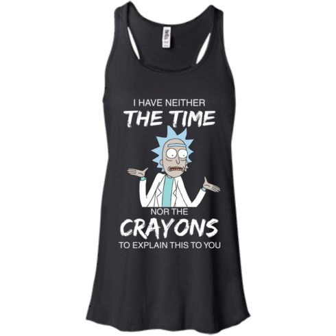 image 1107 490x490px Rick and Morty: I have Neither Nor The Crayons To Explanin This To You T Shirts