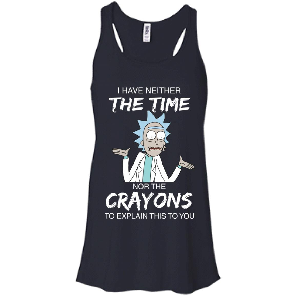 image 1108px Rick and Morty: I have Neither Nor The Crayons To Explanin This To You T Shirts