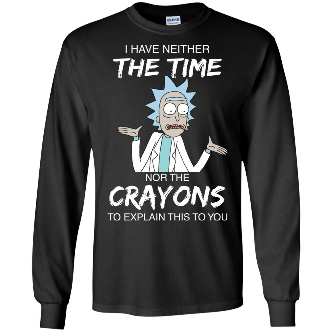 image 1109px Rick and Morty: I have Neither Nor The Crayons To Explanin This To You T Shirts