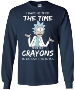 image 1110 247x296px Rick and Morty: I have Neither Nor The Crayons To Explanin This To You T Shirts