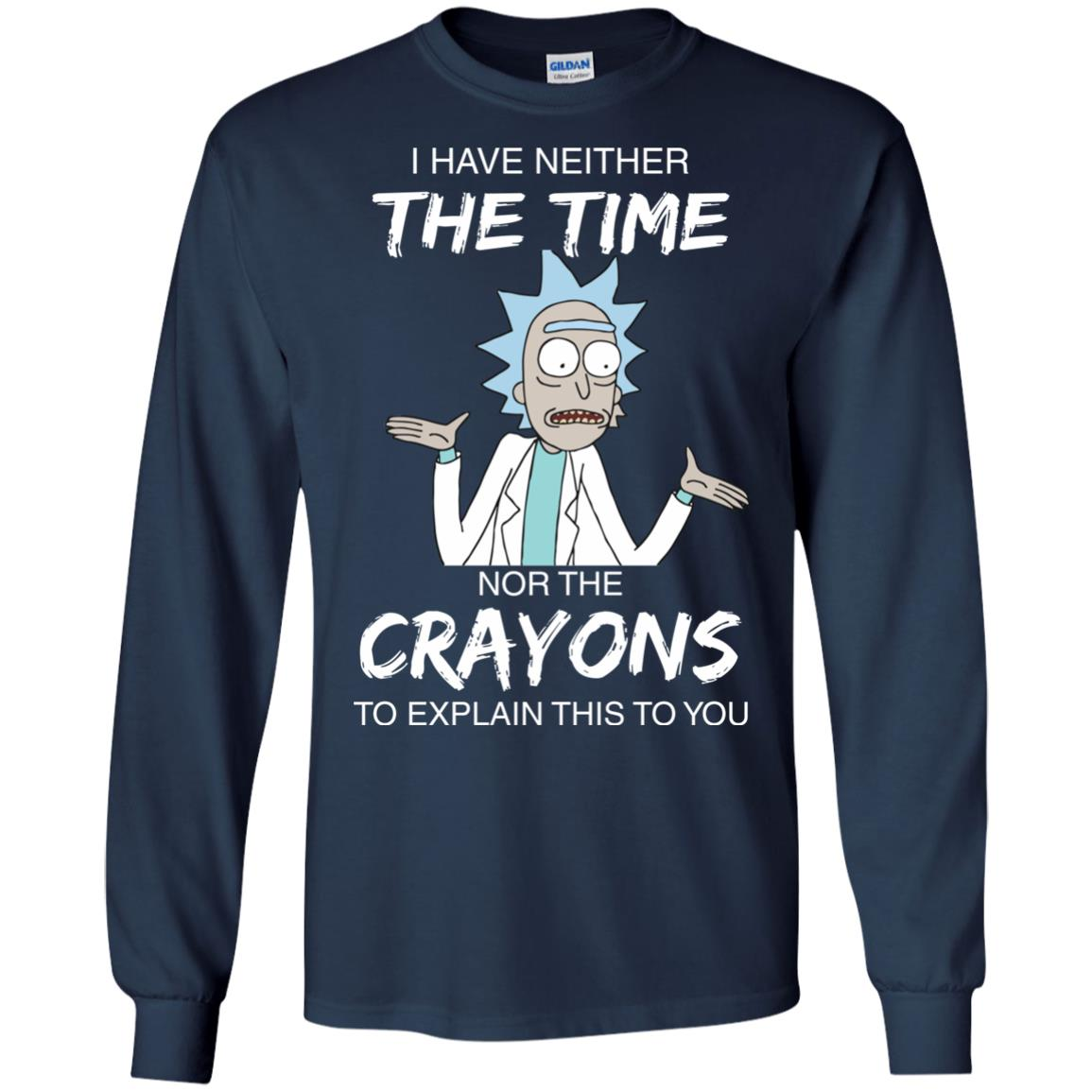 image 1110px Rick and Morty: I have Neither Nor The Crayons To Explanin This To You T Shirts