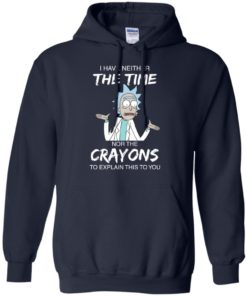 image 1112 247x296px Rick and Morty: I have Neither Nor The Crayons To Explanin This To You T Shirts