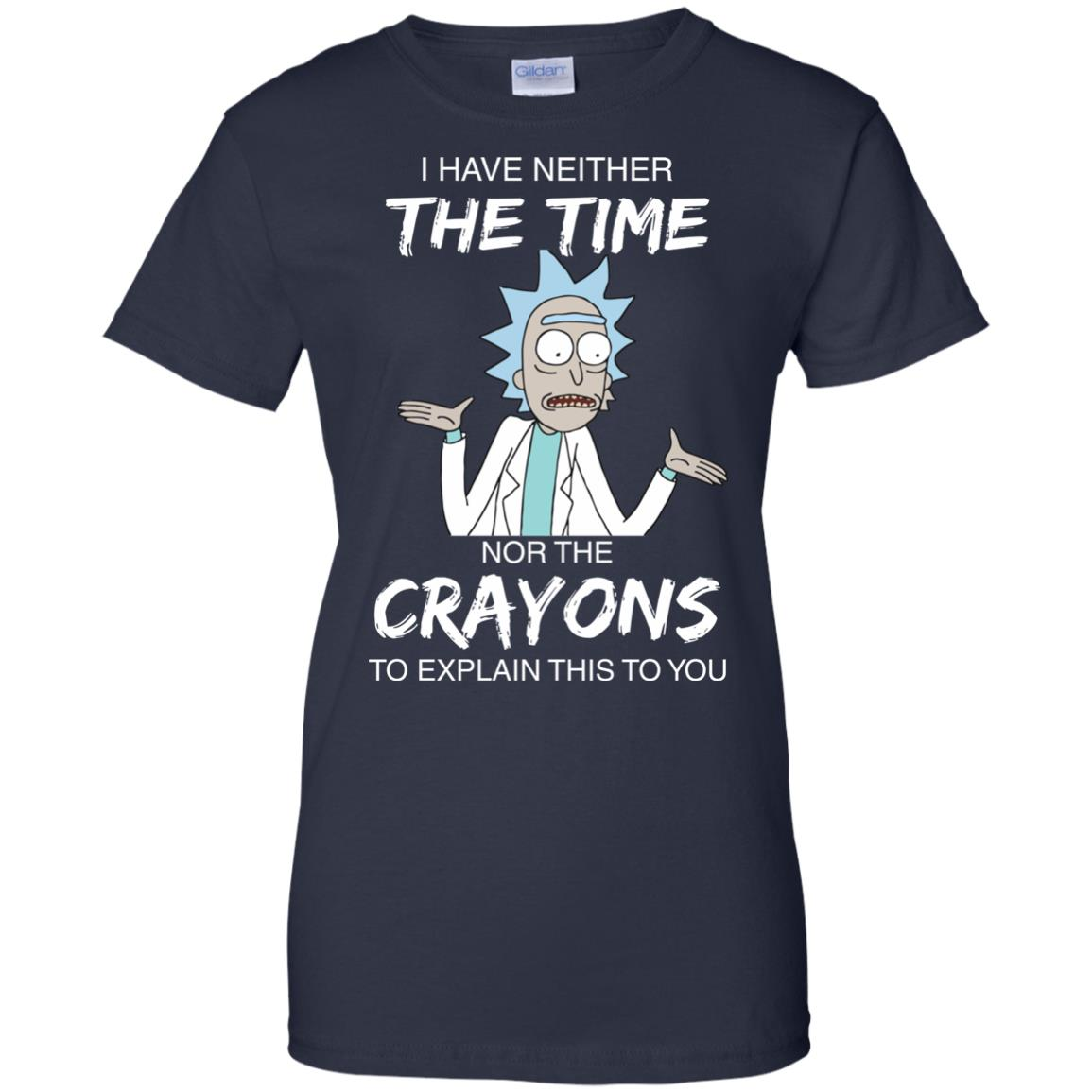image 1116px Rick and Morty: I have Neither Nor The Crayons To Explanin This To You T Shirts