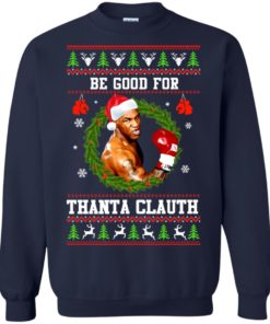 image 1143 247x296px Mike Tyson: Be Good For Thanta Clauth Christmas Sweater