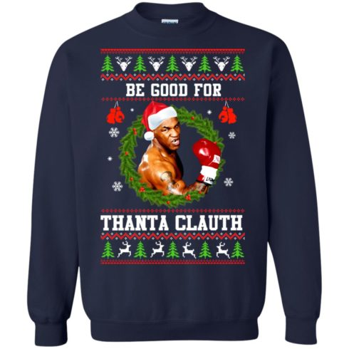 image 1143 490x490px Mike Tyson: Be Good For Thanta Clauth Christmas Sweater