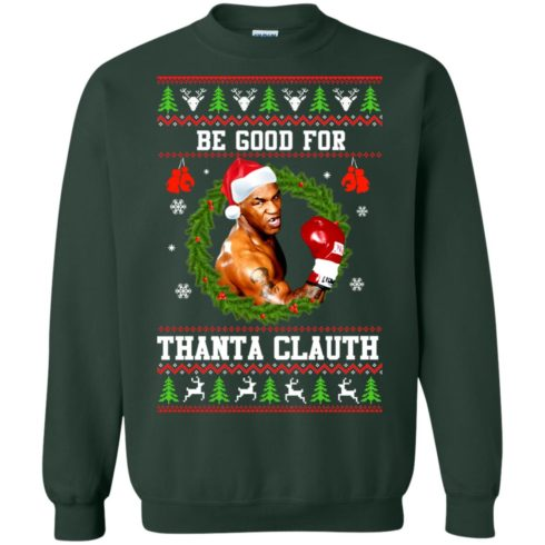 image 1144 490x490px Mike Tyson: Be Good For Thanta Clauth Christmas Sweater