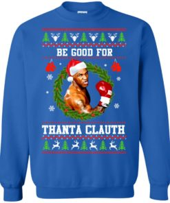 image 1145 247x296px Mike Tyson: Be Good For Thanta Clauth Christmas Sweater