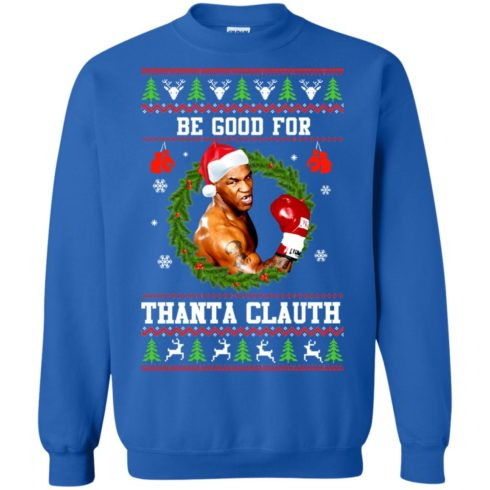 image 1145 490x490px Mike Tyson: Be Good For Thanta Clauth Christmas Sweater