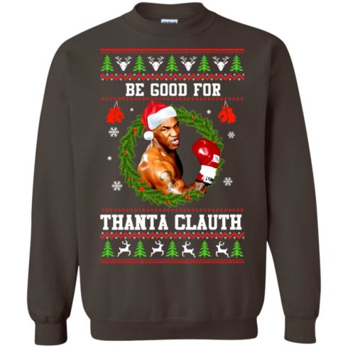 image 1146 490x490px Mike Tyson: Be Good For Thanta Clauth Christmas Sweater