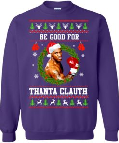 image 1147 247x296px Mike Tyson: Be Good For Thanta Clauth Christmas Sweater