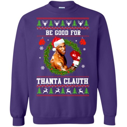 image 1147 490x490px Mike Tyson: Be Good For Thanta Clauth Christmas Sweater