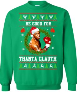 image 1148 247x296px Mike Tyson: Be Good For Thanta Clauth Christmas Sweater