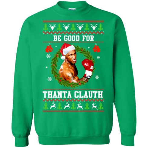 image 1148 490x490px Mike Tyson: Be Good For Thanta Clauth Christmas Sweater