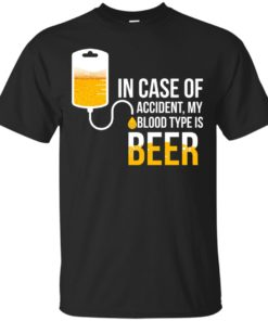 In Case Of Accident My Blood Type Is Beer