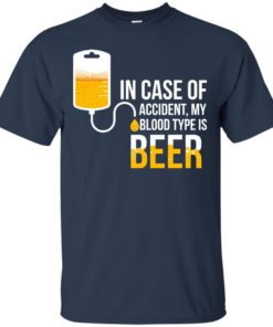 image 1218 247x296px In Case Of Accident My Blood Type Is Beer T Shirts, Sweatshirt