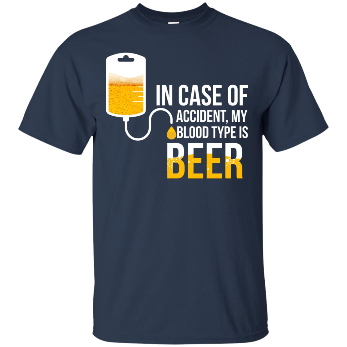 image 1218px In Case Of Accident My Blood Type Is Beer T Shirts, Sweatshirt