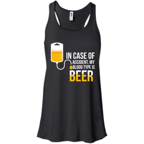 image 1219 490x490px In Case Of Accident My Blood Type Is Beer T Shirts, Sweatshirt