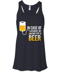 image 1220 247x296px In Case Of Accident My Blood Type Is Beer T Shirts, Sweatshirt