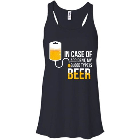 image 1220 490x490px In Case Of Accident My Blood Type Is Beer T Shirts, Sweatshirt