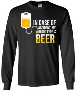 image 1221 247x296px In Case Of Accident My Blood Type Is Beer T Shirts, Sweatshirt