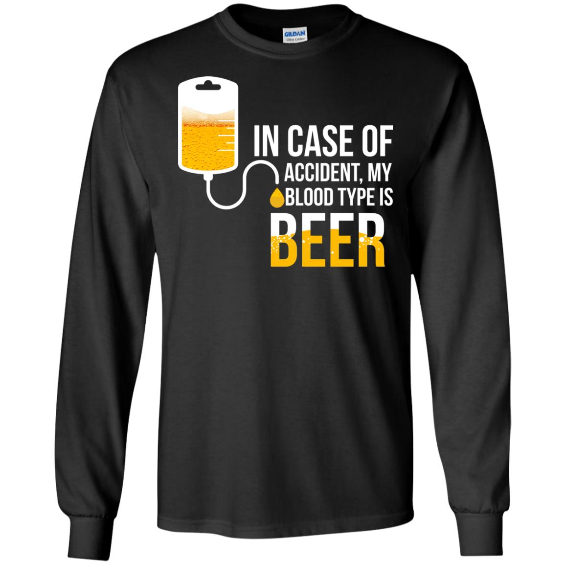 image 1221px In Case Of Accident My Blood Type Is Beer T Shirts, Sweatshirt