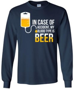 image 1222 247x296px In Case Of Accident My Blood Type Is Beer T Shirts, Sweatshirt