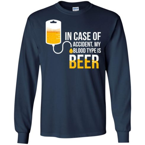 image 1222 490x490px In Case Of Accident My Blood Type Is Beer T Shirts, Sweatshirt