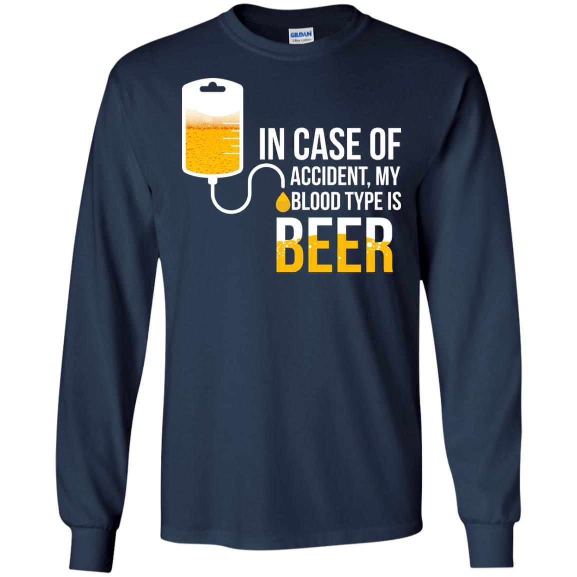 image 1222px In Case Of Accident My Blood Type Is Beer T Shirts, Sweatshirt