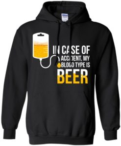 image 1223 247x296px In Case Of Accident My Blood Type Is Beer T Shirts, Sweatshirt