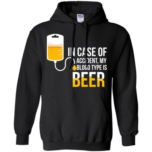 image 1223 490x490px In Case Of Accident My Blood Type Is Beer T Shirts, Sweatshirt