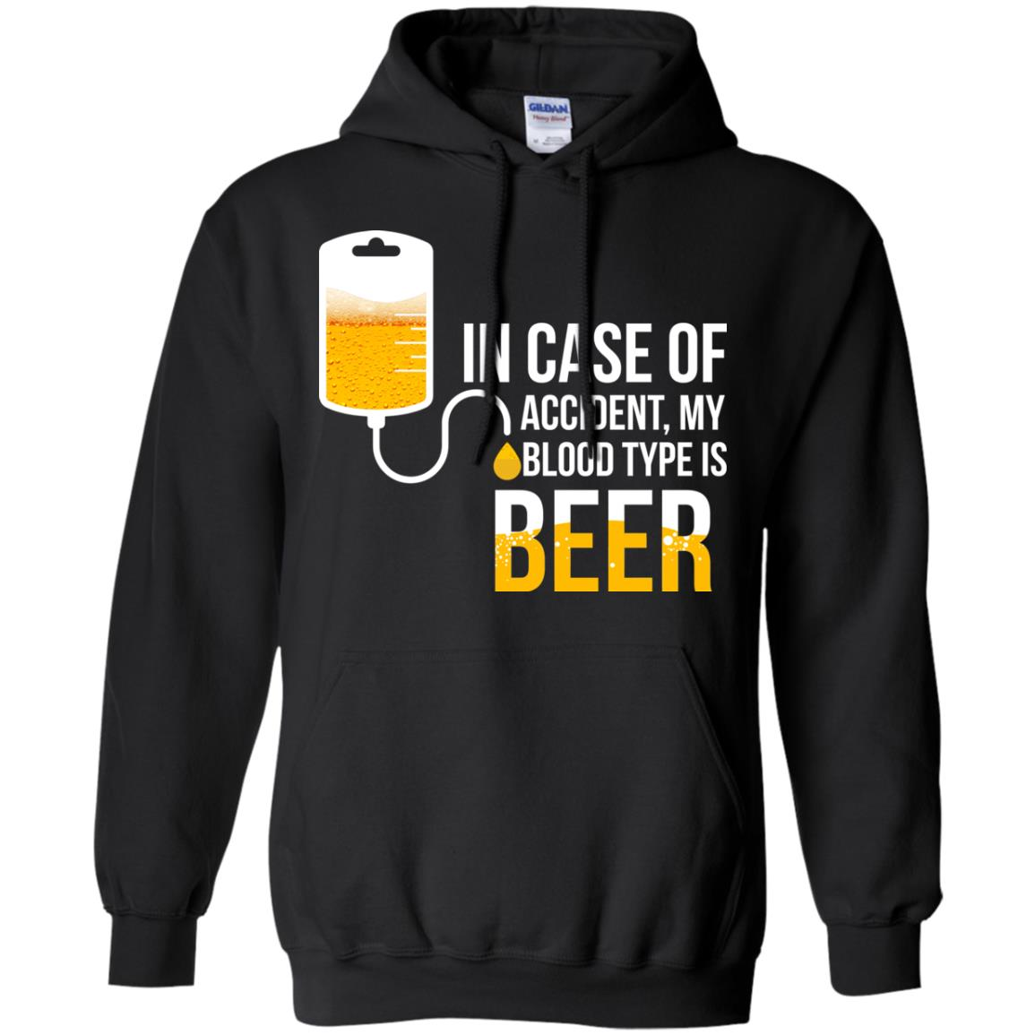 image 1223px In Case Of Accident My Blood Type Is Beer T Shirts, Sweatshirt