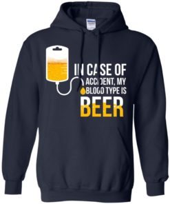 image 1224 247x296px In Case Of Accident My Blood Type Is Beer T Shirts, Sweatshirt