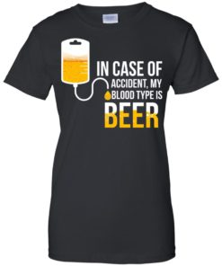 image 1227 247x296px In Case Of Accident My Blood Type Is Beer T Shirts, Sweatshirt