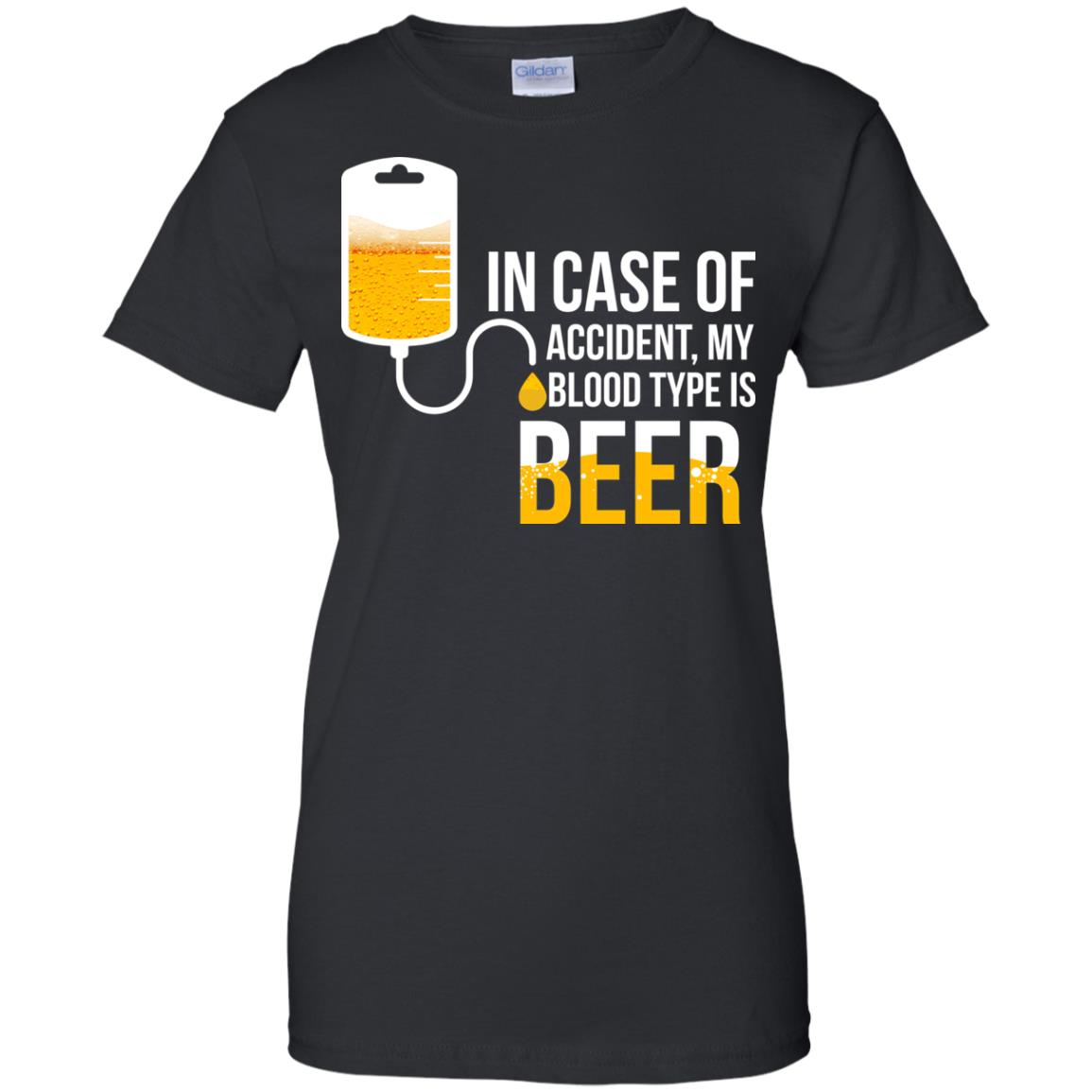 image 1227px In Case Of Accident My Blood Type Is Beer T Shirts, Sweatshirt