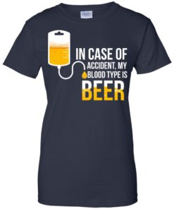 image 1228 247x296px In Case Of Accident My Blood Type Is Beer T Shirts, Sweatshirt