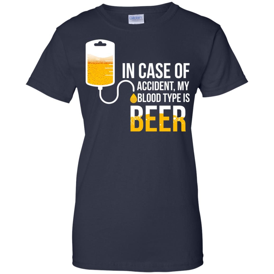 image 1228px In Case Of Accident My Blood Type Is Beer T Shirts, Sweatshirt