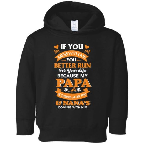 image 1241 490x490px Mess With Me? My Papa Is Coming After You & Nana Coming With Him Youth Size Shirt
