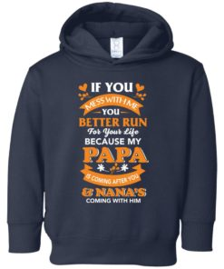 image 1242 247x296px Mess With Me? My Papa Is Coming After You & Nana Coming With Him Youth Size Shirt