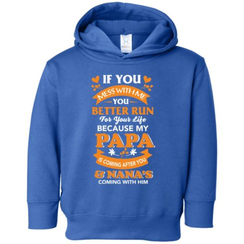 image 1243 490x490px Mess With Me? My Papa Is Coming After You & Nana Coming With Him Youth Size Shirt