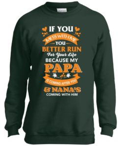 image 1246 247x296px Mess With Me? My Papa Is Coming After You & Nana Coming With Him Youth Size Shirt