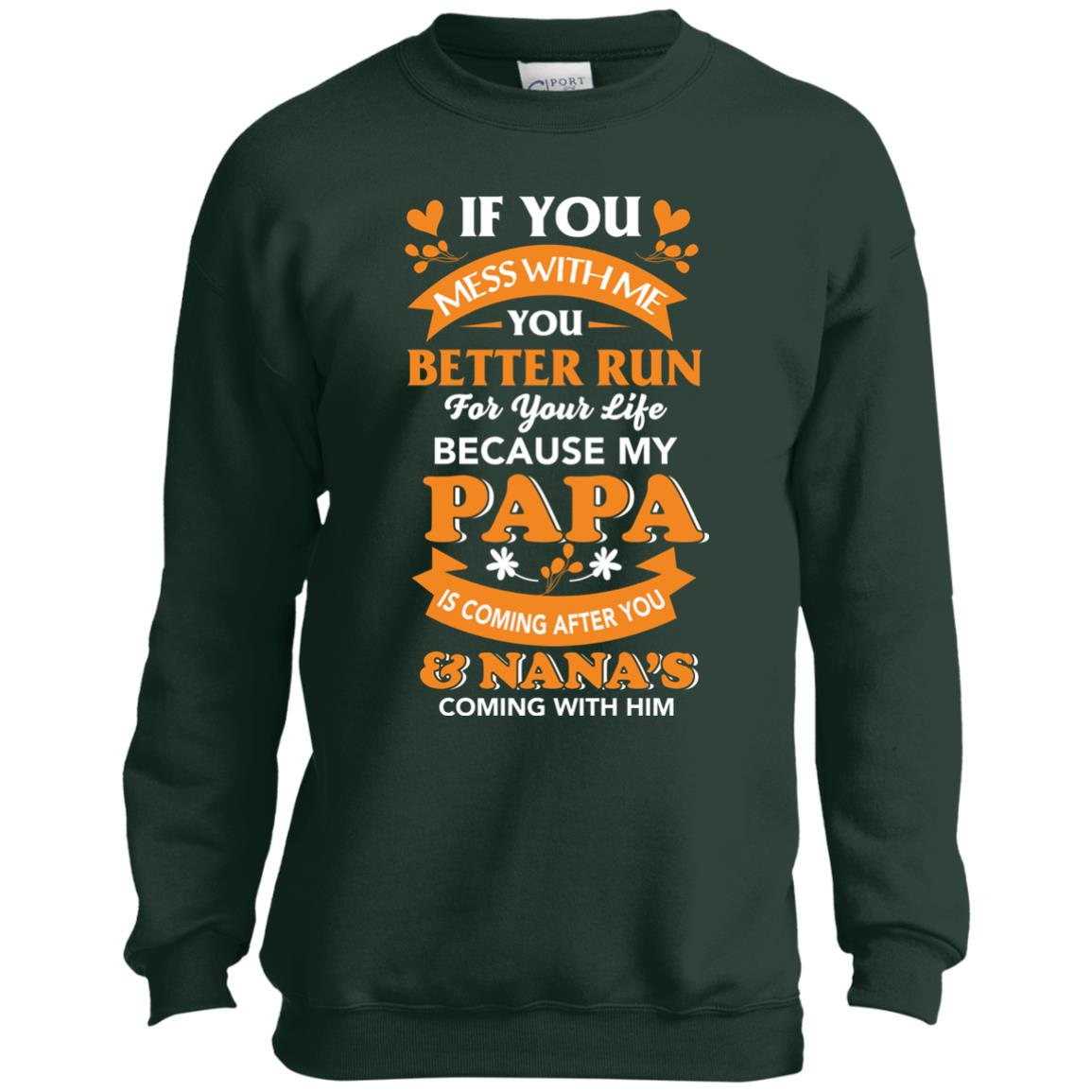 image 1246px Mess With Me? My Papa Is Coming After You & Nana Coming With Him Youth Size Shirt