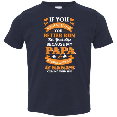 image 1254 490x490px Mess With Me? My Papa Is Coming After You & Nana Coming With Him Youth Size Shirt