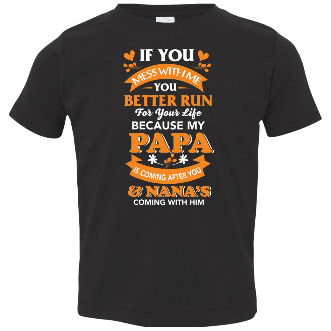 image 1255px Mess With Me? My Papa Is Coming After You & Nana Coming With Him Youth Size Shirt
