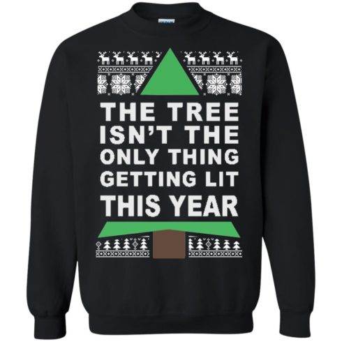 image 165 490x490px The Tree Isn't The Only Thing Getting Lit This Year Christmas Sweater
