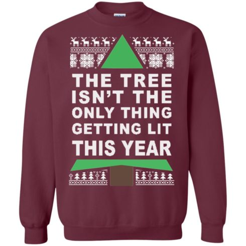 image 166 490x490px The Tree Isn't The Only Thing Getting Lit This Year Christmas Sweater