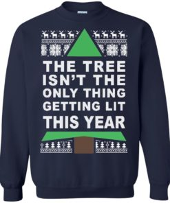 image 167 247x296px The Tree Isn't The Only Thing Getting Lit This Year Christmas Sweater