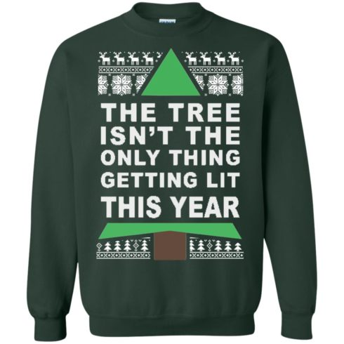 image 168 490x490px The Tree Isn't The Only Thing Getting Lit This Year Christmas Sweater
